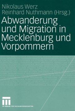 Abwanderung und Migration in Mecklenburg und Vorpommern - Werz, Nikolaus / Nuthmann, Reinhard (Hgg.)