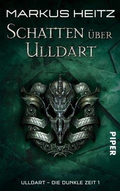 Schatten über Ulldart / Ulldart - die dunkle Zeit Bd.1 - Heitz, Markus