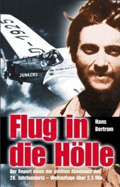 Flug in die Hölle - Bertram, Hans