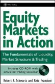 Equity Markets in Action: The Fundamentals of Liquidity, Market Structure & Trading [With CD-ROM]