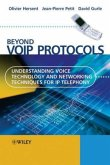 Beyond Voip Protocols: Understanding Voice Technology and Networking Techniques for IP Telephony