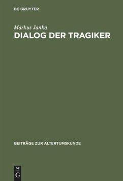 Dialog der Tragiker - Janka, Markus
