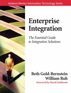 Enterprise Integration: The Essential Guide to Integration Solutions - Gold-Bernstein, Beth;Ruh, William A.