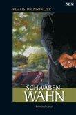 Schwaben-Wahn / Kommissar Braig Bd.7