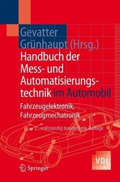 Handbuch der Mess- und Automatisierungstechnik im Automobil - Gevatter, Hans-Jürgen / Grünhaupt, Ulrich (Hgg.)
