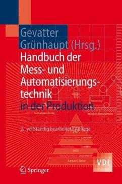 Mess- und Automatisierungstechnik in der Produktionstechnik - Gevatter, Hans-Jürgen / Grünhaupt, Ulrich (Hgg.)