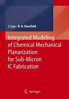 Integrated Modeling of Chemical Mechanical Planarization for Sub-Micron IC Fabrication - Luo, Jianfeng;Dornfeld, David A.