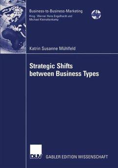 Strategic Shifts between Business Types - Mühlfeld, Katrin S.