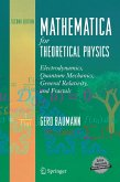 Mathematica in Theoretical Physics: Electrodynamics, Quantum Mechanics, General Relativity, and Fractals