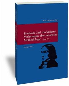 Savignyana 02. Vorlesungen über juristische Methodologie 1802-1842. - Savigny, Friedrich C. von