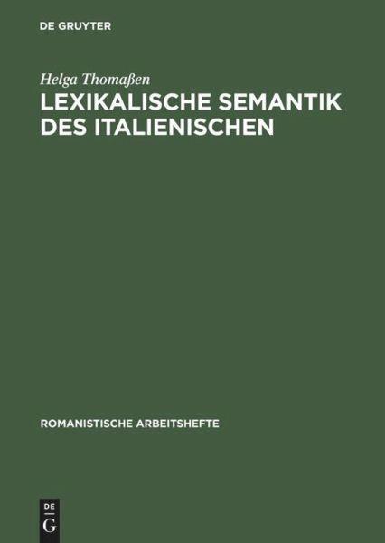 Lexikalische Semantik des Italienischen - Thomaßen, Helga
