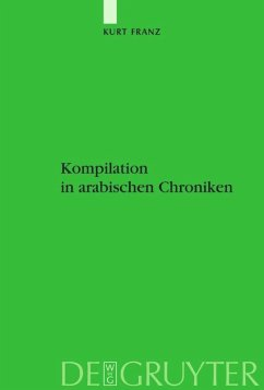 Kompilation in arabischen Chroniken - Franz, Kurt