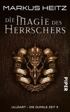 Die Magie des Herrschers / Ulldart - die dunkle Zeit Bd.5 - Heitz, Markus