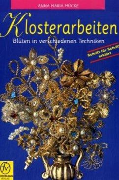 Klosterarbeiten, Blüten in verschiedenen Techniken