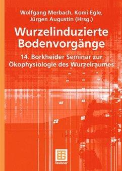 Wurzelinduzierte Bodenvorgänge - Merbach, Wolfgang / Egle, Komi / Augustin, Jürgen (Hgg.)