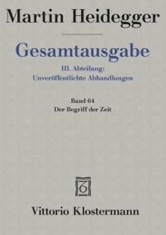 Gesamtausgabe Bd. 64. Der Begriff der Zeit - Heidegger, Martin