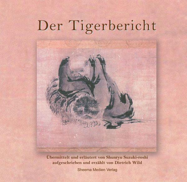 Der Tigerbericht - Wild, Dietrich