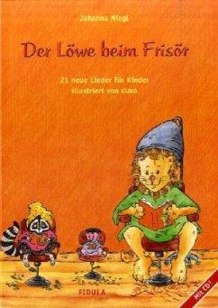 Der Löwe beim Frisör, Liederbilderbuch, m. Audio-CD
