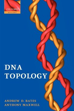 DNA Topology - Bates, Andy; Maxwell, Anthony