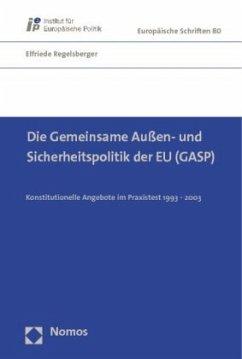 Die Gemeinsame Außen- und Sicherheitspolitik der EU (GASP) - Regelsberger, Elfriede