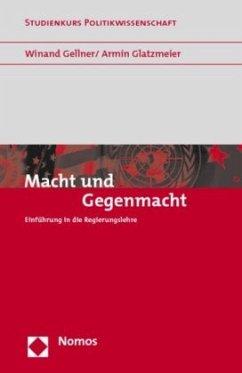 Macht und Gegenmacht - Gellner, Winand; Glatzmeier, Armin