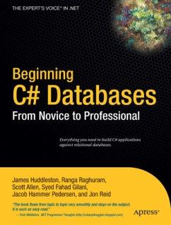 Beginning C# Databases - Allen, Scott; Fahad Gilani, Syed; Hammer Pedersen, Jacob; Huddleston, James; Raghuram, Ranga; Reid, Jon