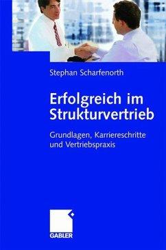 Erfolgreich im Strukturvertrieb - Scharfenorth, Stephan