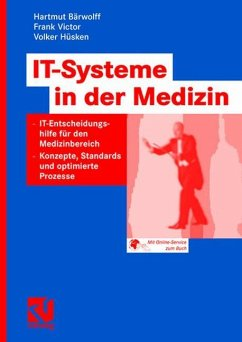 IT-Systeme in der Medizin - Bärwolff, Hartmut;Victor, Frank;Hüsken, Volker