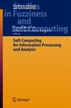 Soft Computing for Information Processing and Analysis - Nikravesh, Masoud / Zadeh, Lotfi A. / Kacprzyk, Janusz (eds.)