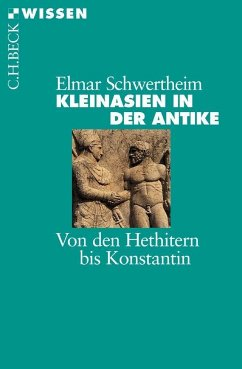 Kleinasien in der Antike - Schwertheim, Elmar