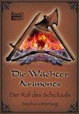 Die Wächter Arimonts 01. Der Ruf des Schicksals