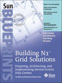 Building N1 Grid Solutions: Preparing, Architecting, and Implementing Service-Centric Data Centers