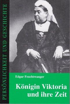 Königin Viktoria und ihre Zeit - Feuchtwanger, Edgar