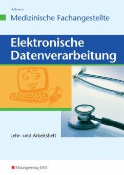 Elektronische Datenverarbeitung - Medizinische Fachangestellte - Hoffmann, Uwe