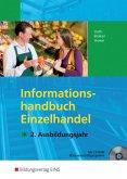 Informationshandbuch Einzelhandel. 2. Ausbildungsjahr Lehr-/Fachbuch