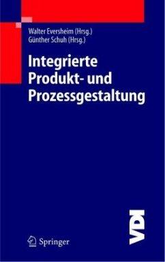Integrierte Produkt- und Prozessgestaltung - Eversheim, Walter / Schuh, Günther (Hgg.)