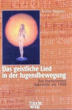 Das geistliche Lied in der Jugendbewegung - Neuhaus, Andrea