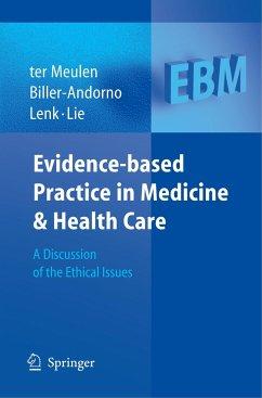 Evidence-based Practice in Medicine and Health Care - Meulen, Ruud ter / Biller-Andorno, N. / Lenk, Christian / Lie, Reidar (eds.)