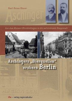Aschingers ´´Bierquellen´´ erobern Berlin