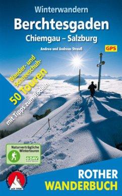 Winterwandern Berchtesgaden - Chiemgau - Salzburg - Strauß, Andrea; Strauß, Andreas