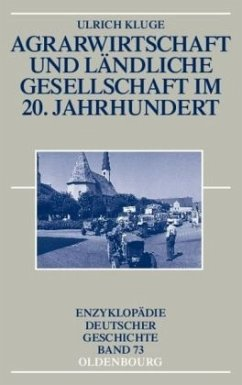 Agrarwirtschaft und ländliche Gesellschaft im 20. Jahrhundert - Kluge, Ulrich