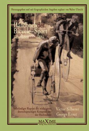 Handbuch des Bicycle-Sport - Silberer, Victor; Ernst, Georg