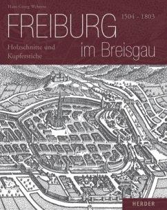 Freiburg im Breisgau 1504-1803 - Wehrens, Hans G.
