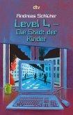 Die Stadt der Kinder / Die Welt von Level 4 Bd.1