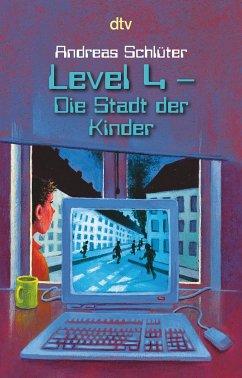 Die Stadt der Kinder / Die Welt von Level 4 Bd.1 - Schlüter, Andreas