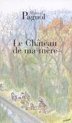 Le chateau de ma mere - Pagnol, Marcel