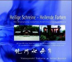 Heilende Schreine - Heilende Farben - Booth, Mike; Sagata, Yasuyoshi