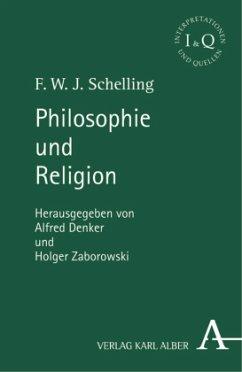 Philosophie und Religion - Schelling, Friedrich Wilhelm Joseph