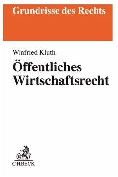 Öffentliches Wirtschaftsrecht - Kluth, Winfried