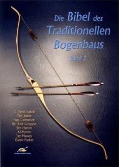 Die Bibel des Traditionellen Bogenbaus 2